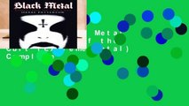 [Read] Black Metal : Evolution of the Cult (Extreme Metal) Complete