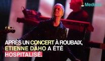 """Étienne Daho, """"tombé malade"""" et dans l'incapacité d'assurer son concert"""