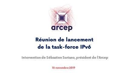 Intervention de Sébastien Soriano, président de l'Arcep, lors de la réunion de lancement de la task-force IPv6 à l'Arcep, le 15 novembre 2019
