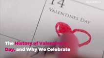 The History of Valentine's Day, and Why We Celebrate
