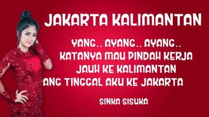 Jakarta Kalimantan - Sinka Sisuka ( Official Liryc Video )