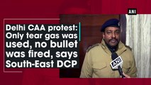 Delhi CAA protest: Only tear gas was used, no bullet was fired, says South-East DCP