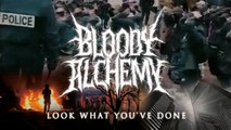 Bloody Alchemy - Look What You've Done