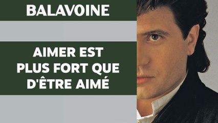 Daniel Balavoine - Aimer est plus fort que d'être aimé