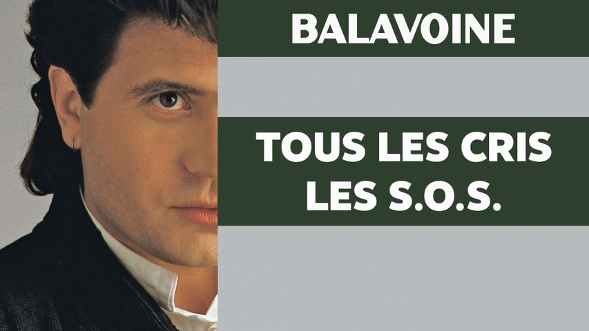 Daniel Balavoine - Tous les cris les S.O.S.