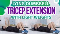 Lying dumbbell tricep extension with light weights - Fit People