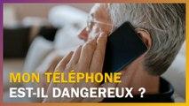 Mon téléphone est-il dangereux ?