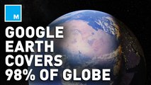 There's a only 2 percent of this  world's surface that Google Earth hasn't covered