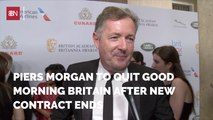 Piers Morgan Is Going To Quit