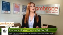 Patrick Holland NMLS # 179158 Embrace Home Loans - Fairfax, VA Fairfax IncredibleFive Star Re...