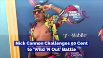 Nick Cannon challenges 50 Cent to 'Wild 'N Out' battle