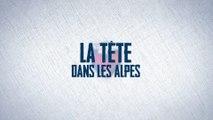 « La Tête dans les Alpes » - Episode 4