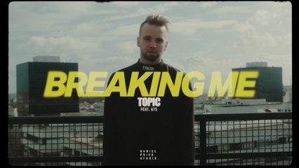 Topic - Breaking Me