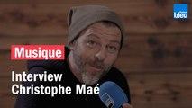 Interview de Christophe Maé - France Bleu Live