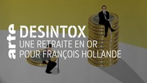 Une retraite en or pour François Hollande | 18/12/2019 | Désintox | ARTE