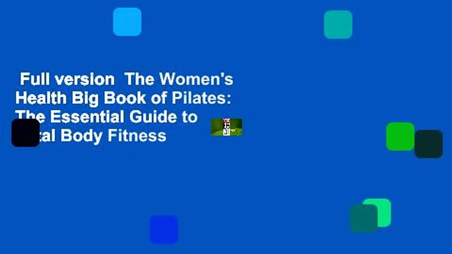 Full version  The Women's Health Big Book of Pilates: The Essential Guide to Total Body Fitness