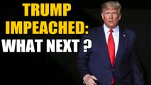 US House of Representatives votes to impeach President Trump. What next? | OneIndia News