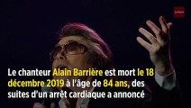 Le chanteur Alain Barrière, connu pour « Ma vie » et « Tu t'en vas », est décédé