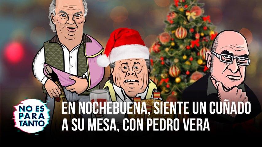 En nochebuena, siente un cuñado  a su mesa, con Pedro Vera   NEPT 2x07
