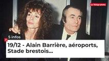 Alain Barrière, aéroports, Stade brestois... Cinq infos bretonnes du 19 décembre