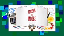 Full version  Parking the Moose: One American's Epic Quest to Uncover His Incredible Canadian