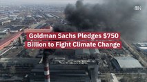 Goldman Sachs Goes After Climate Change