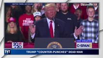 "Trump ""Counter-Punches"" Dead Man"