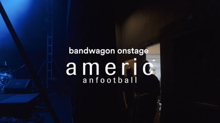Bandwagon Onstage with American Football