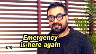 Anurag Kashyap: Emergency is here again