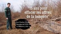 Agent de l'ONF, Jean-Charles Fillion raconte le travail de l'ONF après la tempête de 1999