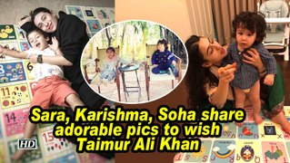 Sara, Karishma, Soha share adorable pics to wish Taimur Ali Khan