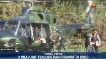Kontak Tembak dengan KKB, 2 Prajurit TNI Terluka