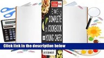 The Complete Cookbook for Young Chefs Complete