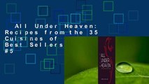 All Under Heaven: Recipes from the 35 Cuisines of China  Best Sellers Rank : #5