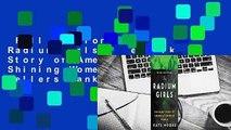 Full Version  The Radium Girls: The Dark Story of America's Shining Women  Best Sellers Rank : #1