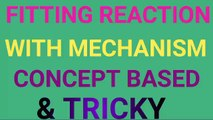 Fitting reaction / Fitting reaction with mechanism ncert / Fitting reaction class 12th