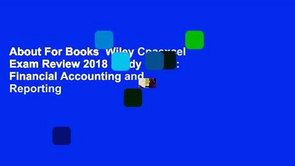 About For Books  Wiley Cpaexcel Exam Review 2018 Study Guide: Financial Accounting and Reporting