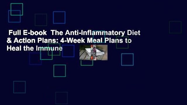 Full E-book  The Anti-Inflammatory Diet & Action Plans: 4-Week Meal Plans to Heal the Immune