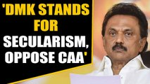 DMK opposes CAA, says it is undemocratic and communally charged | Oneindia News