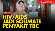 HIV/AIDS Jadi Soulmate Penyakit TBC, Kok Bisa?