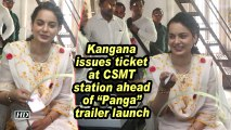 "Kangana issues ticket at CSMT station ahead of ""Panga"" trailer launch"