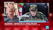 """Algérie - Décès de Gaïd Salah: """"Il a été complice de toutes les avanies du système Bouteflika"""""""