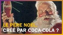 Le Père Noël a-t-il été créé par Coca-Cola ?