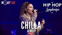 "CHILLA : ""Aimer"" (Hip Hop Symphonique 4)"