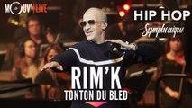 """RIM' K : """"Tonton du bled"""" (Hip Hop Symphonique 4)"""