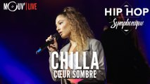 """CHILLA : """"Cœur sombre"""" (Hip Hop Symphonique 4)"""