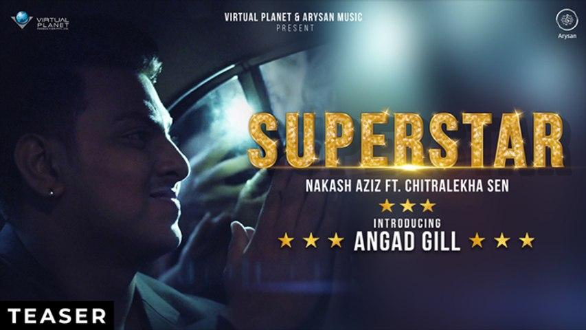 Nakash Aziz | SUPERSTAR | Ft. Chitralekha Sen | Angad Gill | Official Music Video
