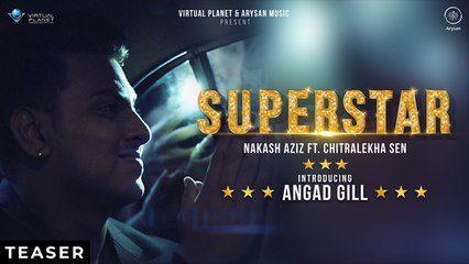Nakash Aziz | SUPERSTAR | Ft. Chitralekha Sen | Angad Gill | Official Music Video