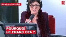 Pourquoi le franc CFA ?