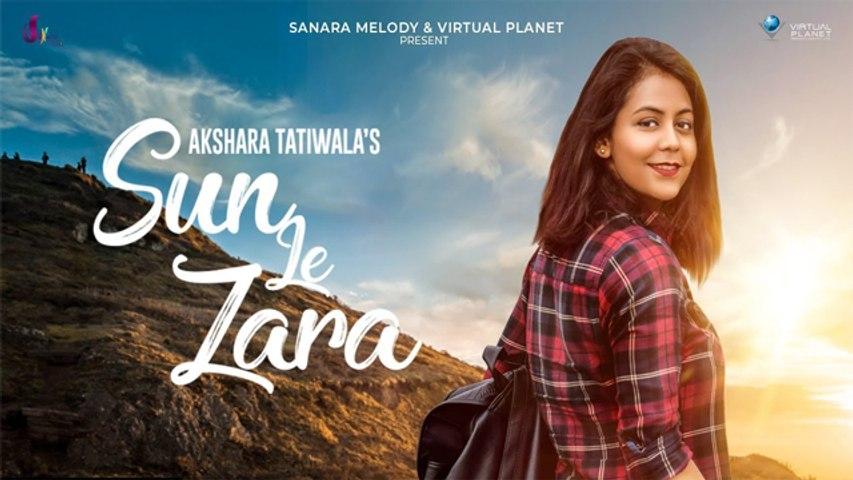 Sun Le Zara | Akshara Tatiwala | Rapperiya Baalam | Music Video